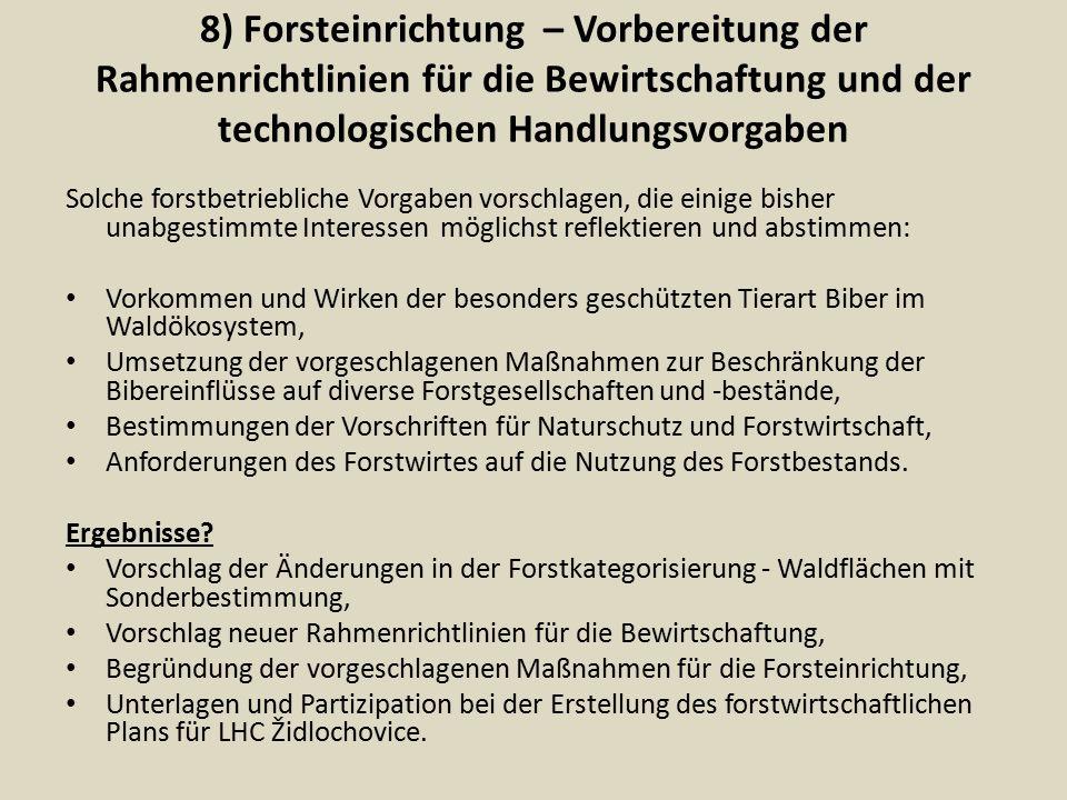 8) Forsteinrichtung – Vorbereitung der Rahmenrichtlinien für die Bewirtschaftung und der technologischen Handlungsvorgaben Solche forstbetriebliche Vo