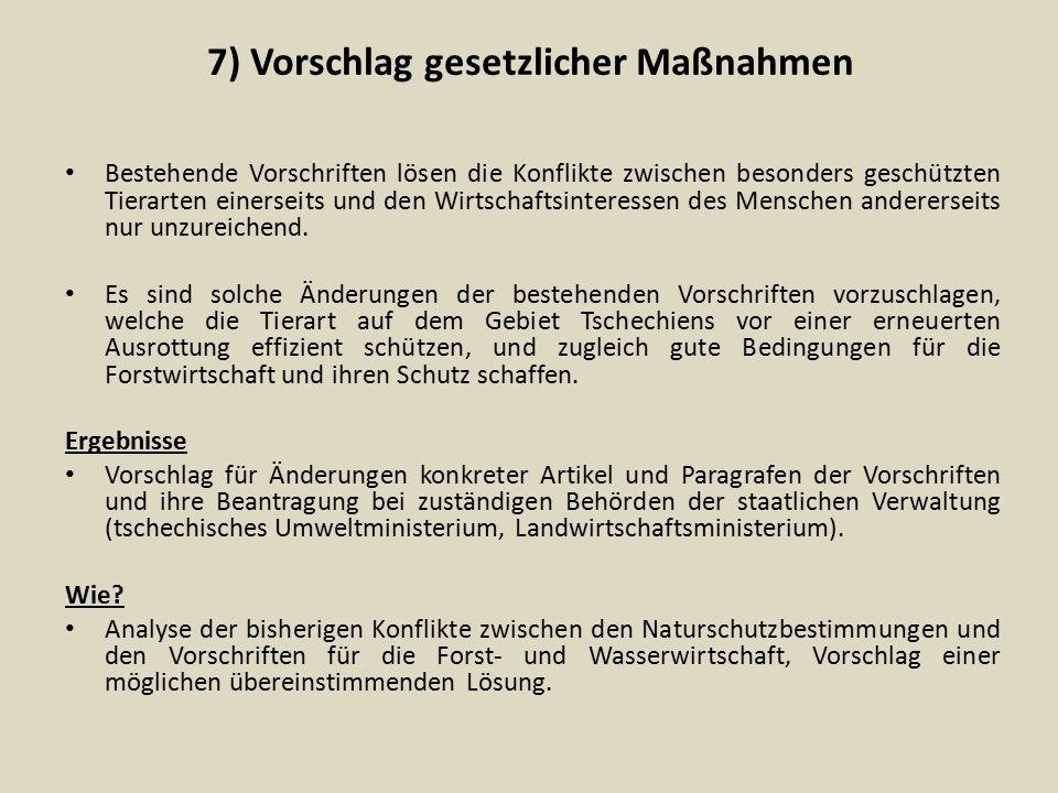 8) Forsteinrichtung – Vorbereitung der Rahmenrichtlinien für die Bewirtschaftung und der technologischen Handlungsvorgaben Solche forstbetriebliche Vorgaben vorschlagen, die einige bisher unabgestimmte Interessen möglichst reflektieren und abstimmen: Vorkommen und Wirken der besonders geschützten Tierart Biber im Waldökosystem, Umsetzung der vorgeschlagenen Maßnahmen zur Beschränkung der Bibereinflüsse auf diverse Forstgesellschaften und -bestände, Bestimmungen der Vorschriften für Naturschutz und Forstwirtschaft, Anforderungen des Forstwirtes auf die Nutzung des Forstbestands.
