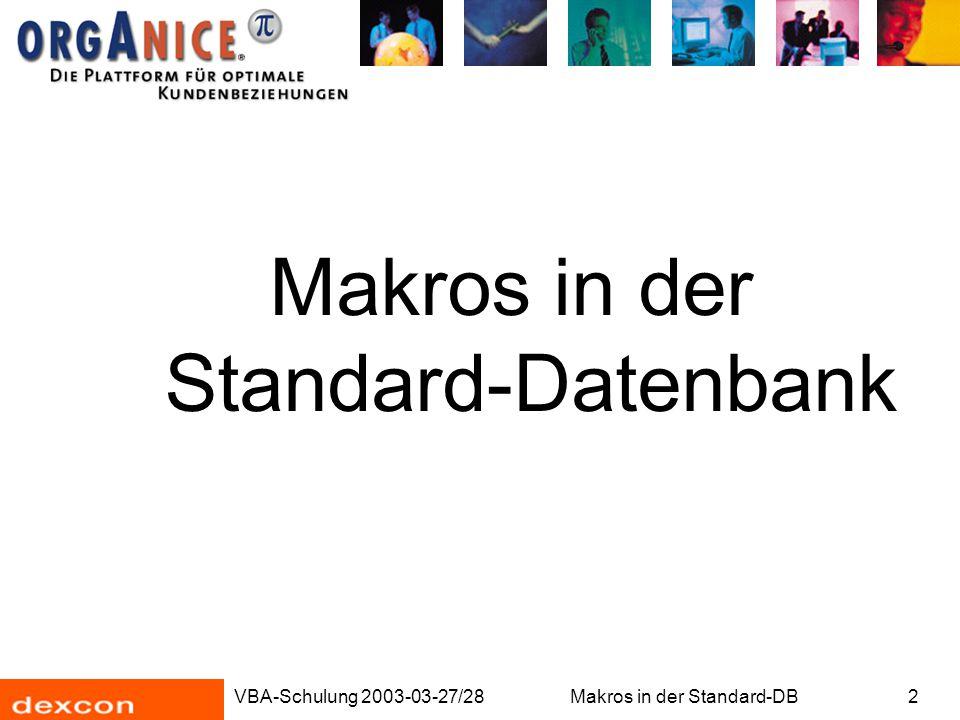 VBA-Schulung 2003-03-27/28Makros in der Standard-DB2 Makros in der Standard-Datenbank