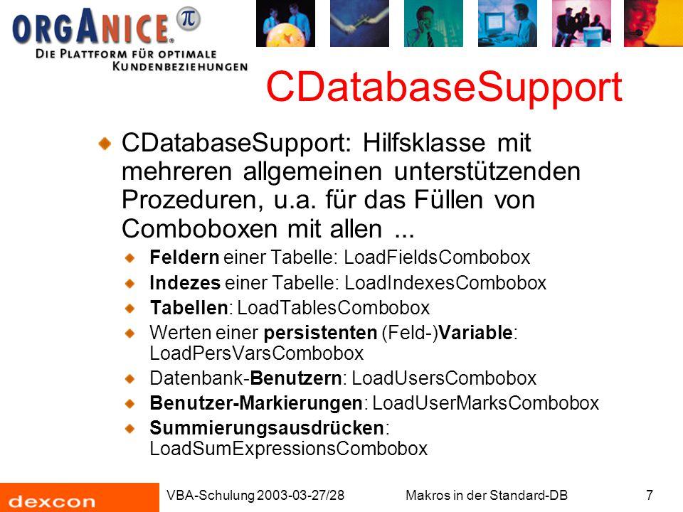 VBA-Schulung 2003-03-27/28Makros in der Standard-DB7 CDatabaseSupport CDatabaseSupport: Hilfsklasse mit mehreren allgemeinen unterstützenden Prozedure
