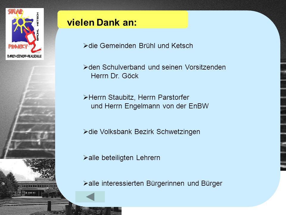 vielen Dank an:  die Gemeinden Brühl und Ketsch  den Schulverband und seinen Vorsitzenden Herrn Dr.