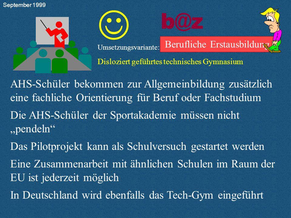b@z Berufliche Erstausbildung Umsetzungsvariante: Disloziert geführtes technisches Gymnasium         9.