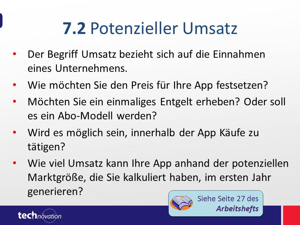 7.2 Potenzieller Umsatz Der Begriff Umsatz bezieht sich auf die Einnahmen eines Unternehmens.