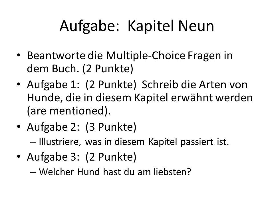 Aufgabe: Kapitel Neun Beantworte die Multiple-Choice Fragen in dem Buch.
