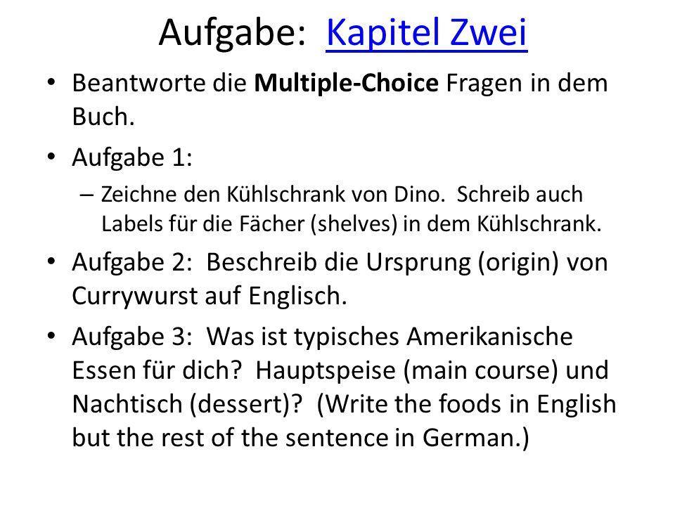 Aufgabe: Kapitel ZweiKapitel Zwei Beantworte die Multiple-Choice Fragen in dem Buch.