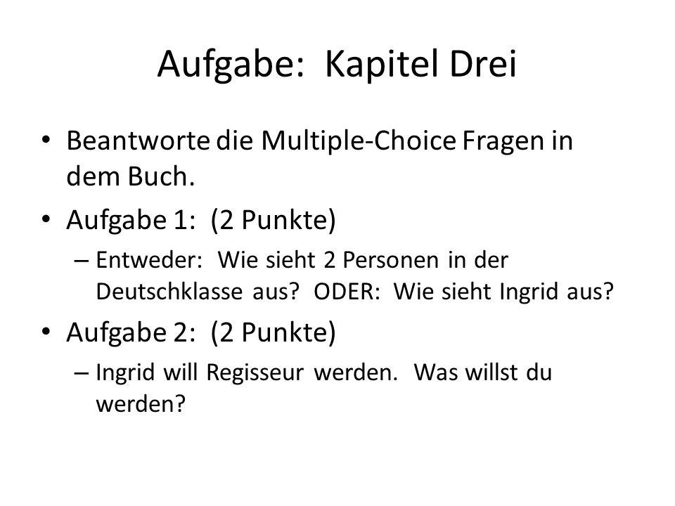 Aufgabe: Kapitel Drei Beantworte die Multiple-Choice Fragen in dem Buch.