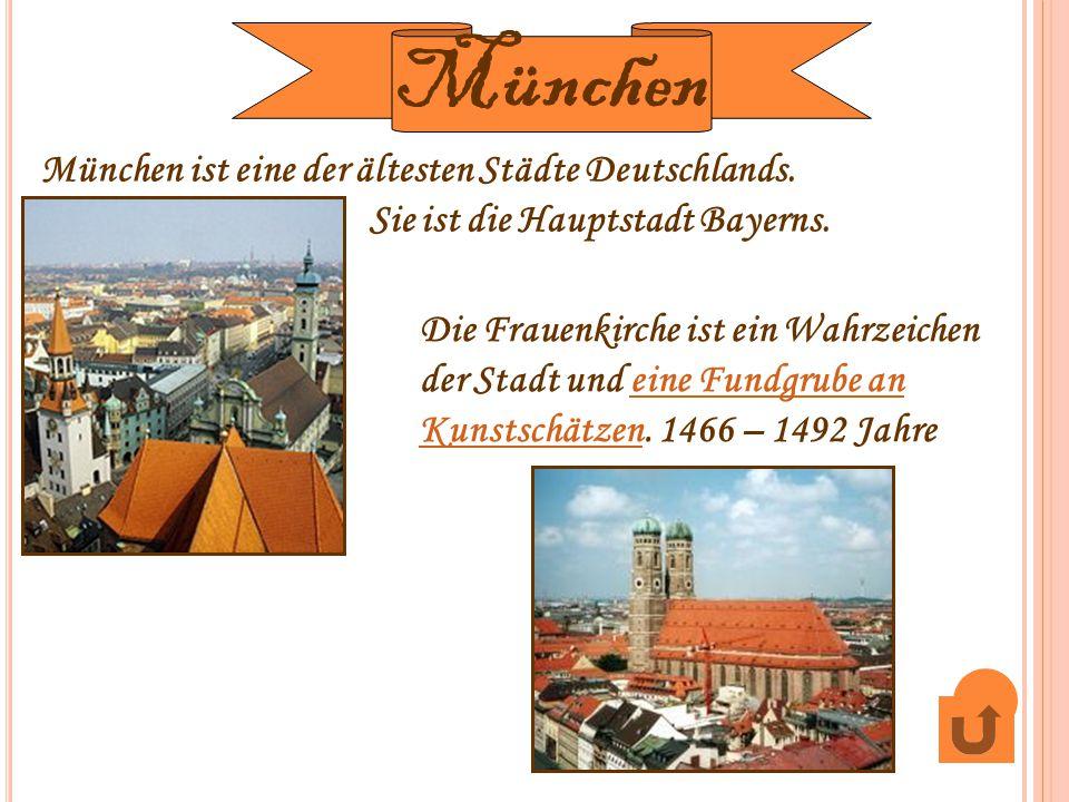 München ist eine der ältesten Städte Deutschlands. Sie ist die Hauptstadt Bayerns. Die Frauenkirche ist ein Wahrzeichen der Stadt und eine Fundgrube a