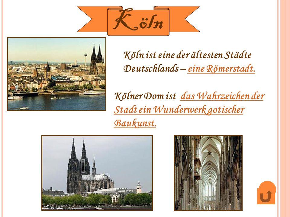 Köln ist eine der ältesten Städte Deutschlands – eine Römerstadt.eine Römerstadt. Kölner Dom ist das Wahrzeichen der Stadt ein Wunderwerk gotischer Ba
