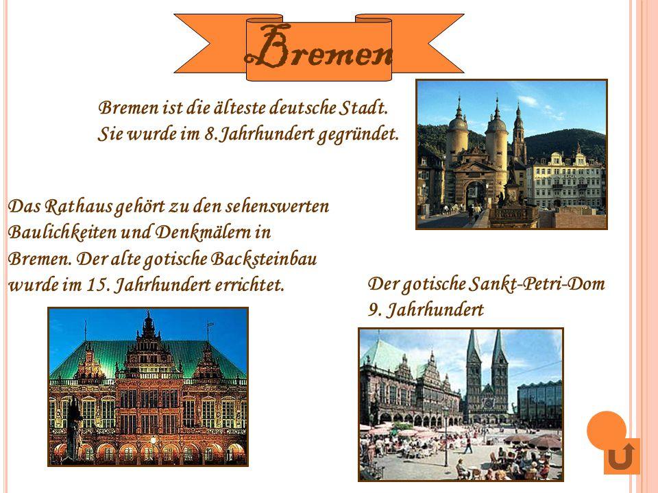 Bremen ist die älteste deutsche Stadt. Sie wurde im 8.Jahrhundert gegründet. Das Rathaus gehört zu den sehenswerten Baulichkeiten und Denkmälern in Br
