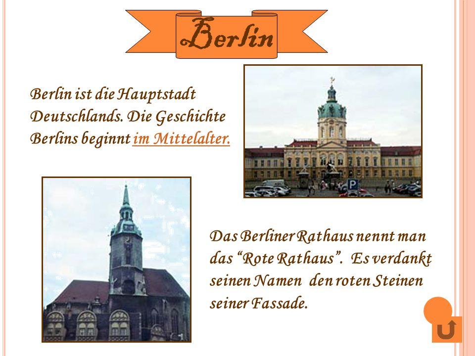 """Berlin ist die Hauptstadt Deutschlands. Die Geschichte Berlins beginnt im Mittelalter.im Mittelalter. Das Berliner Rathaus nennt man das """"Rote Rathaus"""