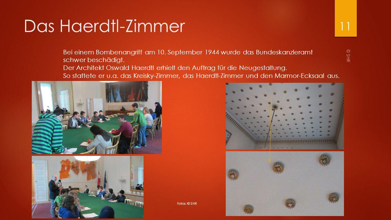 Das Haerdtl-Zimmer © SHR 11 Bei einem Bombenangriff am 10. September 1944 wurde das Bundeskanzleramt schwer beschädigt. Der Architekt Oswald Haerdtl e
