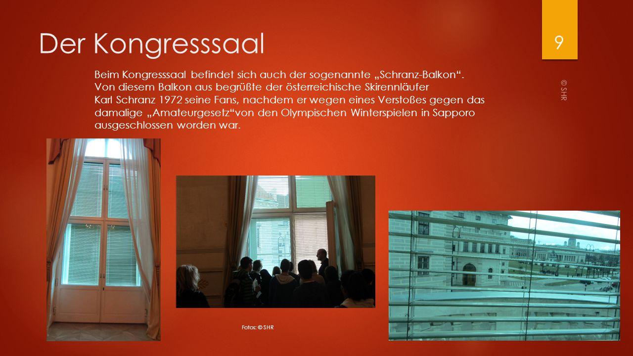 """Der Kongresssaal © SHR 9 Beim Kongresssaal befindet sich auch der sogenannte """"Schranz-Balkon"""". Von diesem Balkon aus begrüßte der österreichische Skir"""