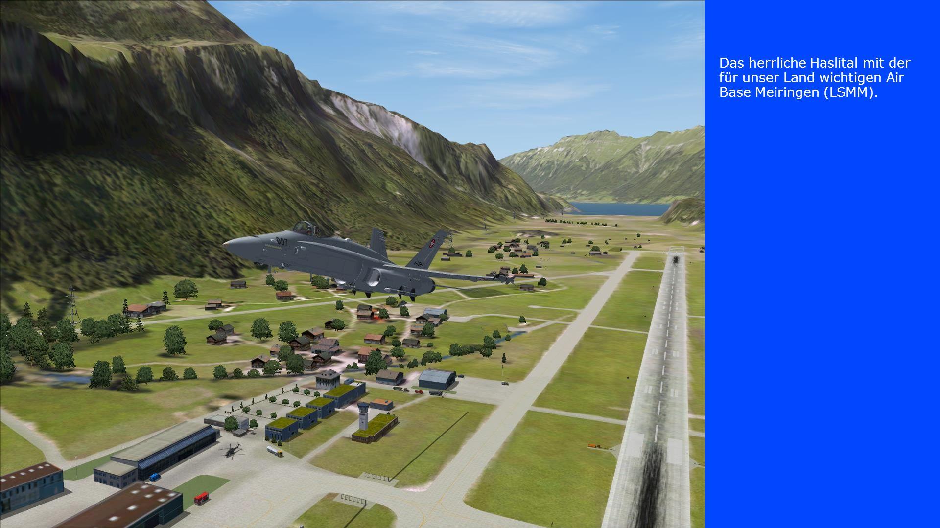 Das herrliche Haslital mit der für unser Land wichtigen Air Base Meiringen (LSMM).