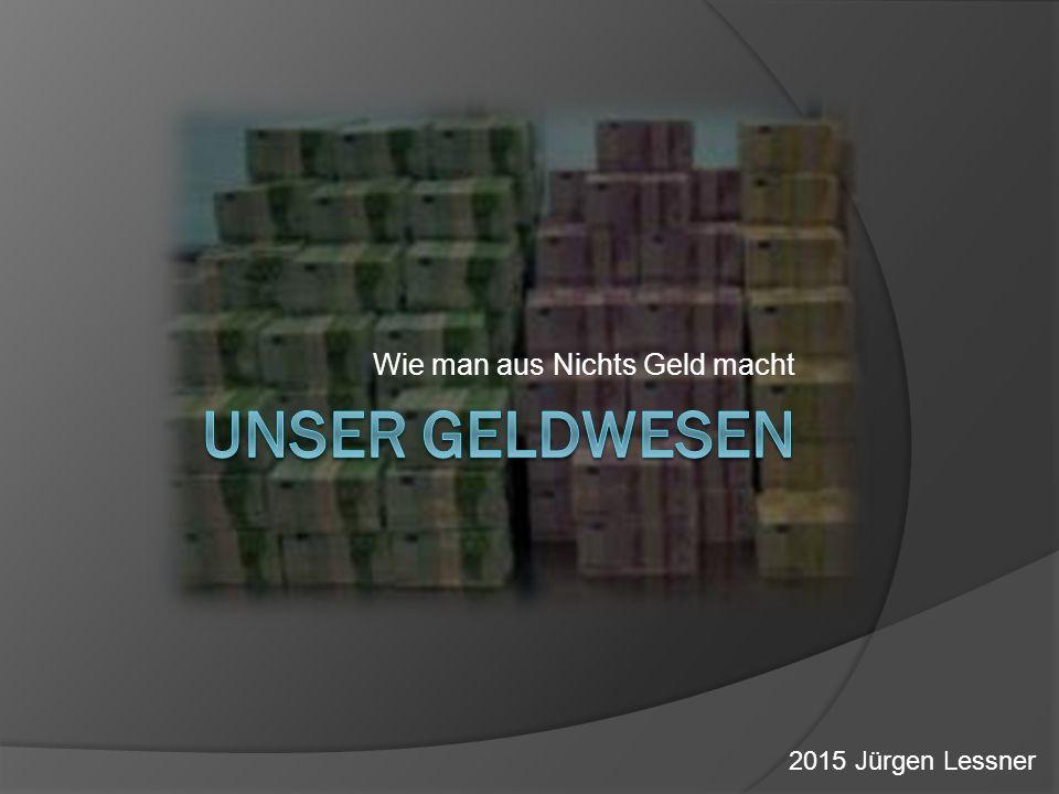 Wie man aus Nichts Geld macht 2015 Jürgen Lessner