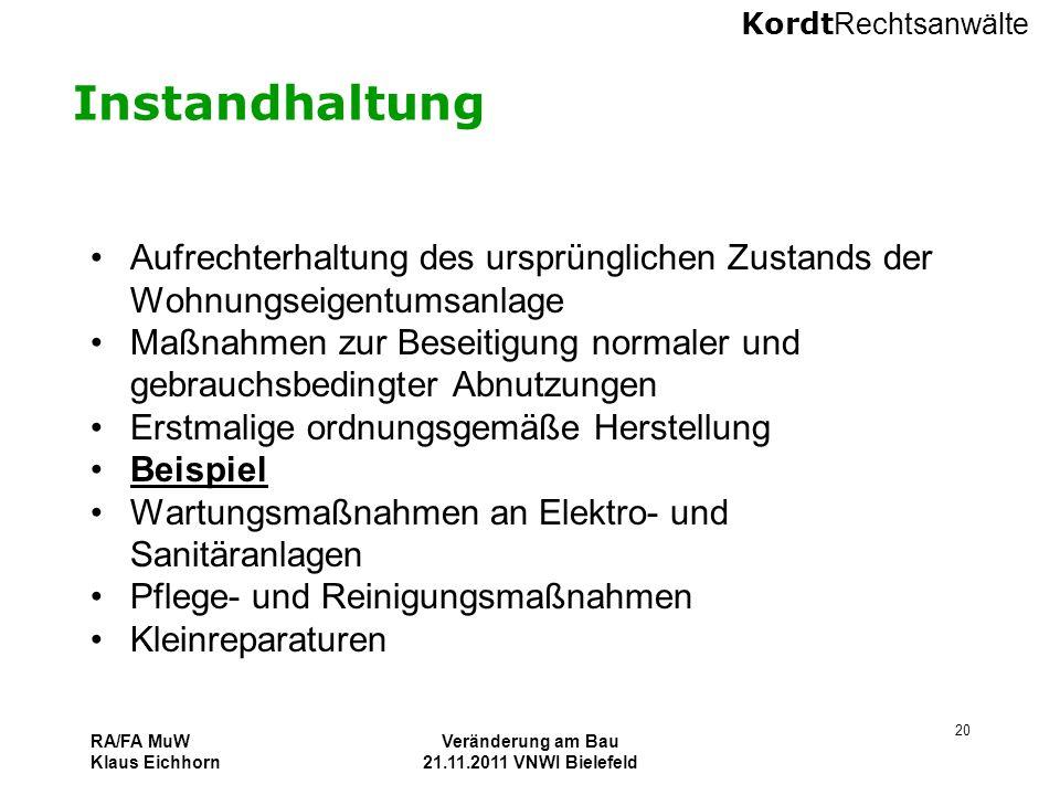 Kordt Rechtsanwälte RA/FA MuW Klaus Eichhorn Veränderung am Bau 21.11.2011 VNWI Bielefeld 20 Instandhaltung Aufrechterhaltung des ursprünglichen Zusta