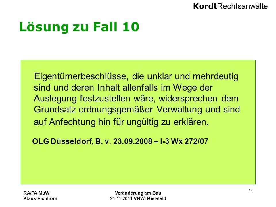 Kordt Rechtsanwälte RA/FA MuW Klaus Eichhorn Veränderung am Bau 21.11.2011 VNWI Bielefeld 42 Lösung zu Fall 10 Eigentümerbeschlüsse, die unklar und me