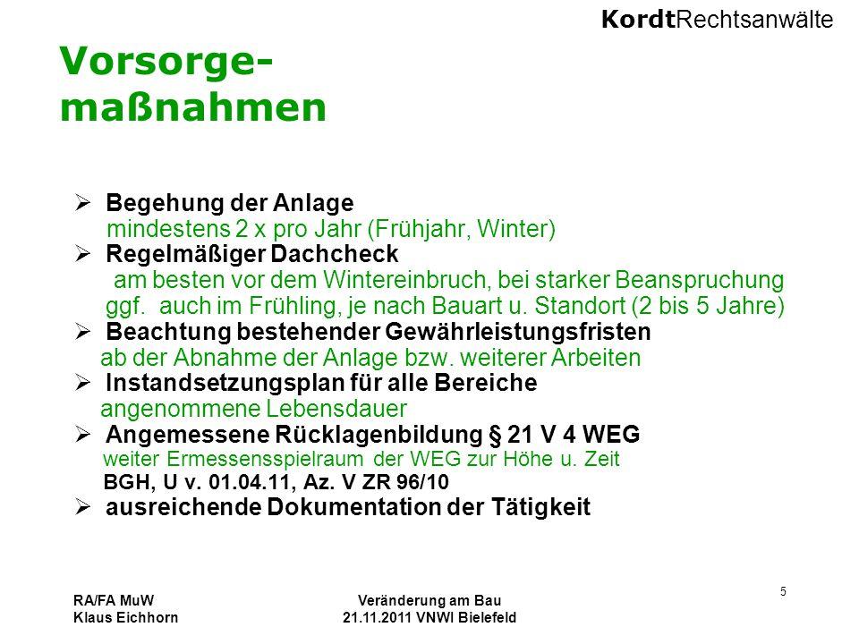 Kordt Rechtsanwälte RA/FA MuW Klaus Eichhorn Veränderung am Bau 21.11.2011 VNWI Bielefeld 5 Vorsorge- maßnahmen  Begehung der Anlage mindestens 2 x p