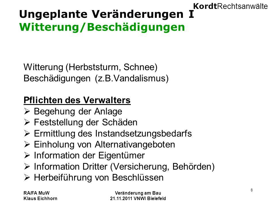 Kordt Rechtsanwälte RA/FA MuW Klaus Eichhorn Veränderung am Bau 21.11.2011 VNWI Bielefeld 8 Ungeplante Veränderungen I Witterung/Beschädigungen Witter