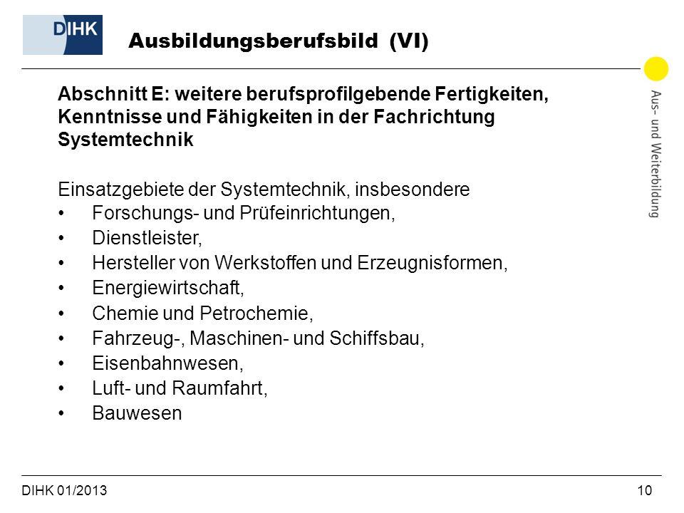 DIHK 01/2013 10 Abschnitt E: weitere berufsprofilgebende Fertigkeiten, Kenntnisse und Fähigkeiten in der Fachrichtung Systemtechnik Einsatzgebiete der