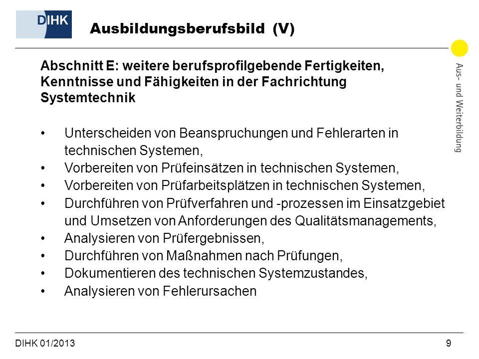 DIHK 01/2013 9 Abschnitt E: weitere berufsprofilgebende Fertigkeiten, Kenntnisse und Fähigkeiten in der Fachrichtung Systemtechnik Unterscheiden von B
