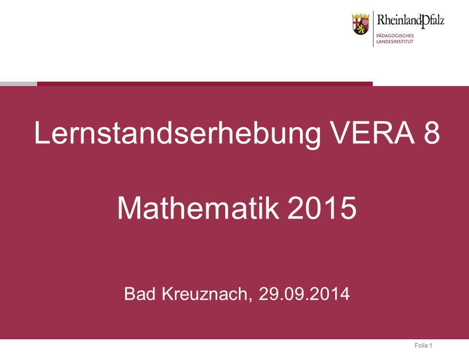 Folie 1 Lernstandserhebung VERA 8 Mathematik 2015 Bad Kreuznach, 29.09.2014