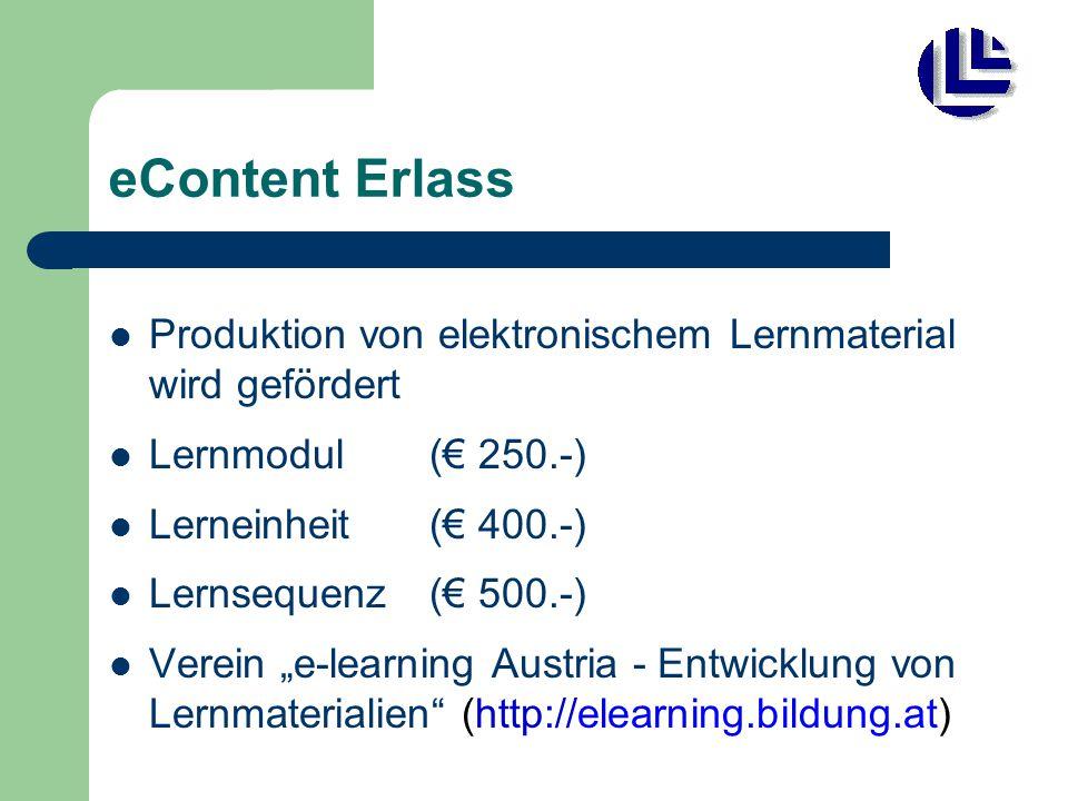 """eContent Erlass Produktion von elektronischem Lernmaterial wird gefördert Lernmodul (€ 250.-) Lerneinheit (€ 400.-) Lernsequenz (€ 500.-) Verein """"e-learning Austria - Entwicklung von Lernmaterialien (http://elearning.bildung.at)"""