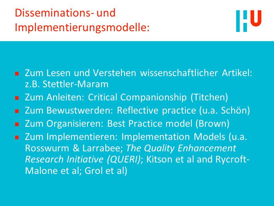 Disseminations- und Implementierungsmodelle: n Zum Lesen und Verstehen wissenschaftlicher Artikel: z.B. Stettler-Maram n Zum Anleiten: Critical Compan