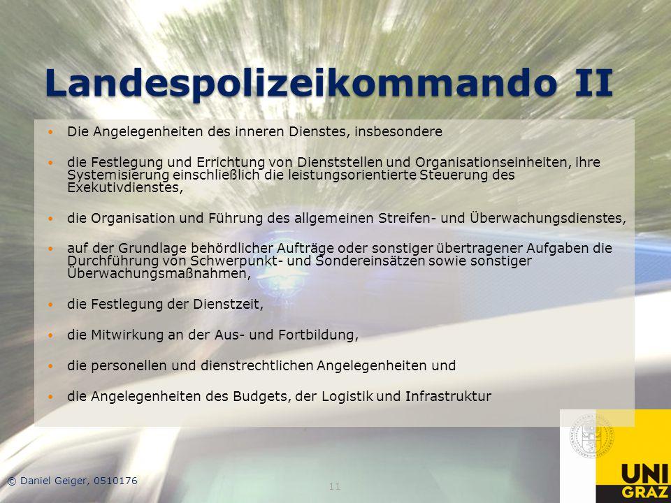 Landespolizeikommando II Die Angelegenheiten des inneren Dienstes, insbesondere die Festlegung und Errichtung von Dienststellen und Organisationseinhe