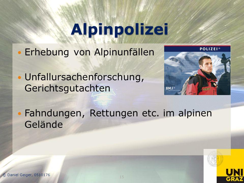 Alpinpolizei Erhebung von Alpinunfällen Unfallursachenforschung, Gerichtsgutachten Fahndungen, Rettungen etc. im alpinen Gelände © Daniel Geiger, 0510