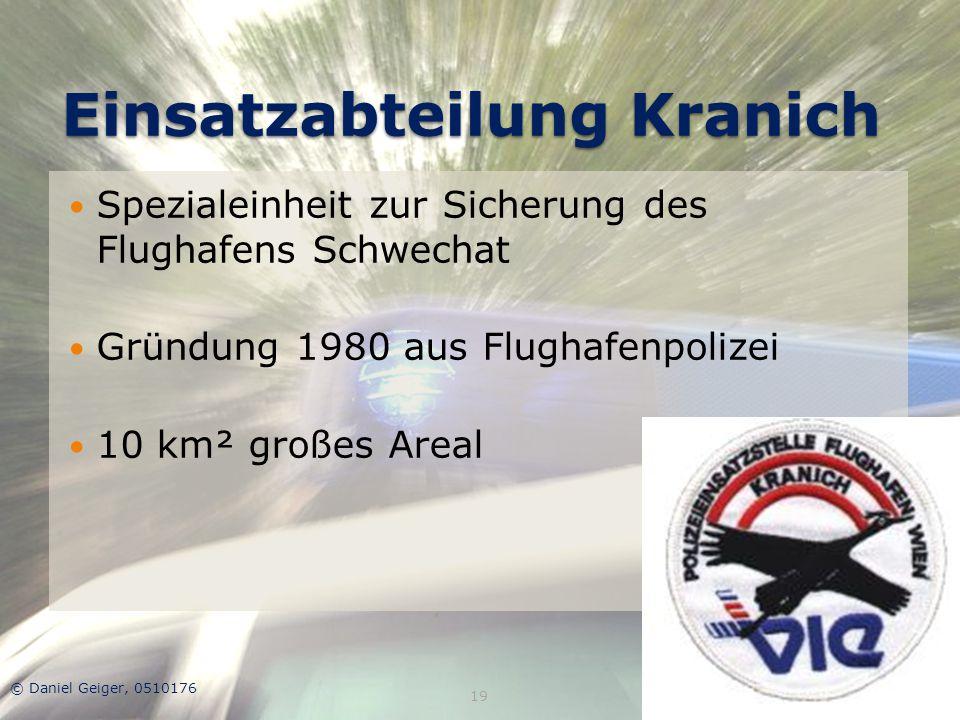 Einsatzabteilung Kranich Spezialeinheit zur Sicherung des Flughafens Schwechat Gründung 1980 aus Flughafenpolizei 10 km² großes Areal © Daniel Geiger,
