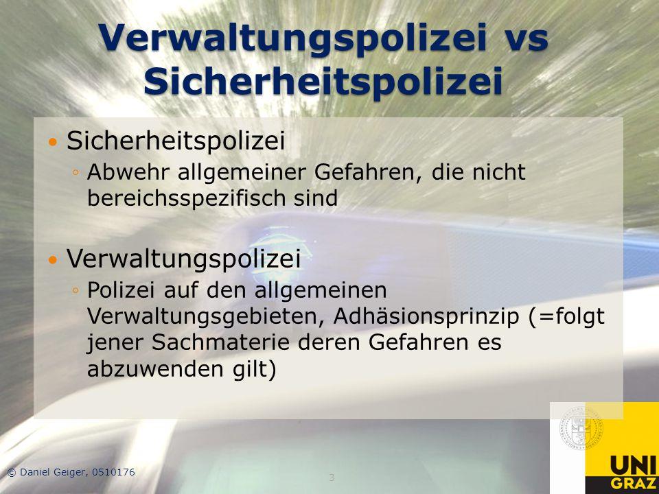 Verwaltungspolizei vs Sicherheitspolizei Sicherheitspolizei ◦Abwehr allgemeiner Gefahren, die nicht bereichsspezifisch sind Verwaltungspolizei ◦Polize
