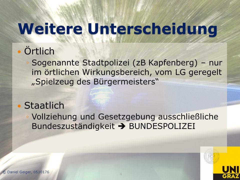 """Weitere Unterscheidung Örtlich ◦Sogenannte Stadtpolizei (zB Kapfenberg) – nur im örtlichen Wirkungsbereich, vom LG geregelt """"Spielzeug des Bürgermeist"""