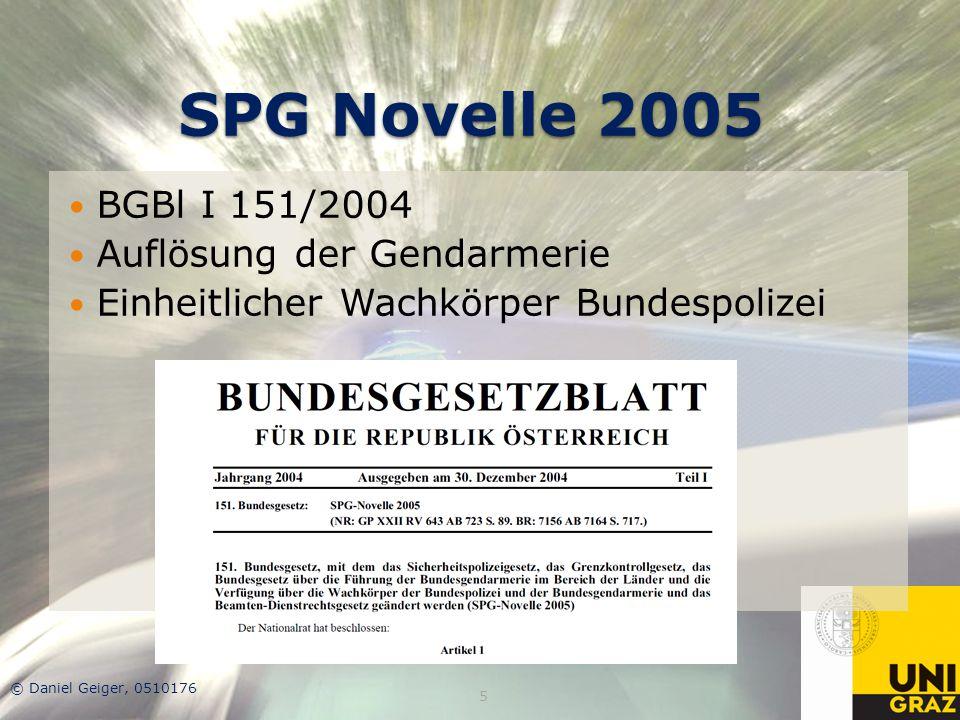 SPG Novelle 2005 BGBl I 151/2004 Auflösung der Gendarmerie Einheitlicher Wachkörper Bundespolizei © Daniel Geiger, 0510176 5