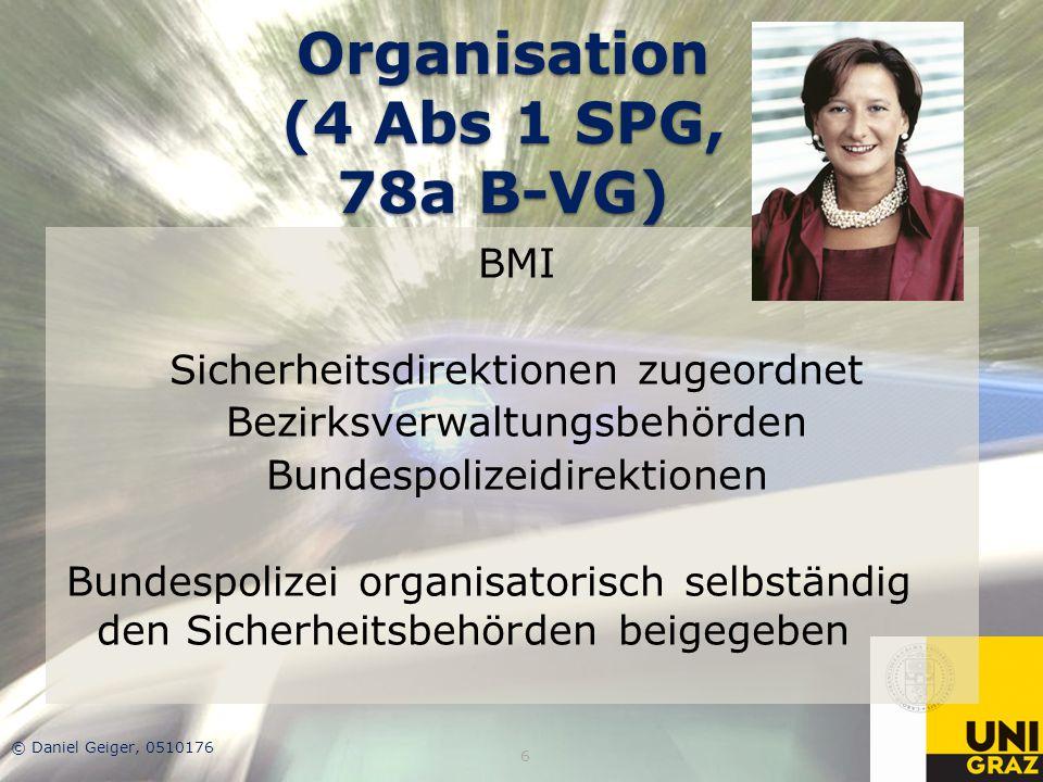 Organisation (4 Abs 1 SPG, 78a B-VG) BMI Sicherheitsdirektionen zugeordnet Bezirksverwaltungsbehörden Bundespolizeidirektionen Bundespolizei organisat