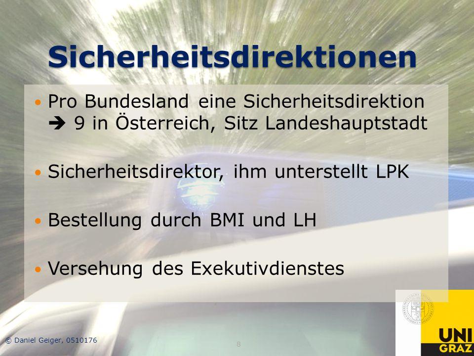 Sicherheitsdirektionen Pro Bundesland eine Sicherheitsdirektion  9 in Österreich, Sitz Landeshauptstadt Sicherheitsdirektor, ihm unterstellt LPK Best