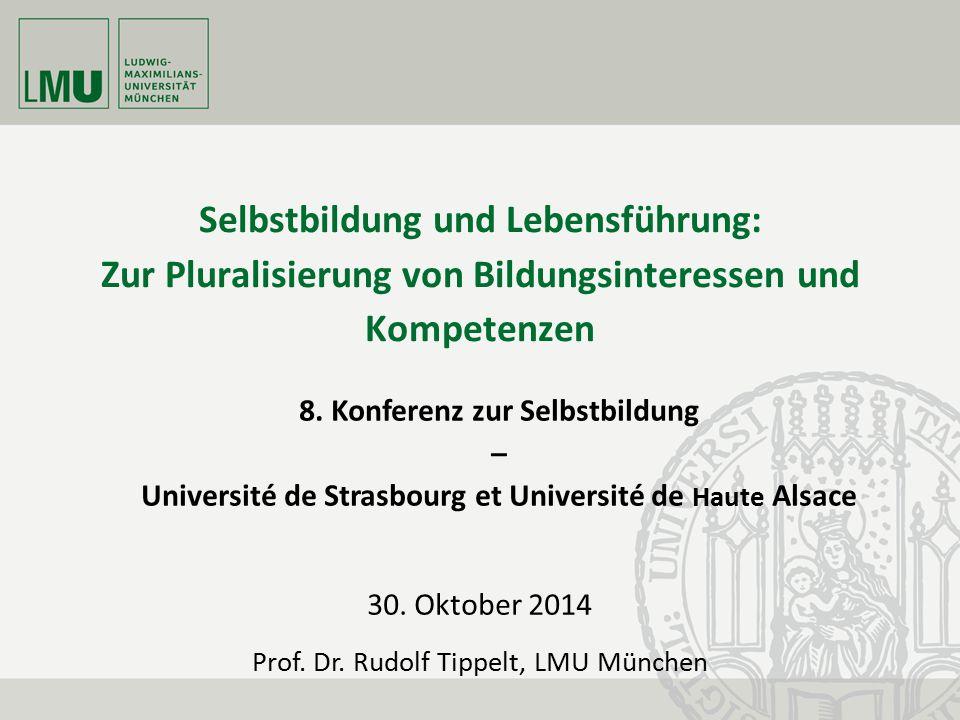 Selbstbildung und Lebensführung: Zur Pluralisierung von Bildungsinteressen und Kompetenzen 8. Konferenz zur Selbstbildung – Université de Strasbourg e
