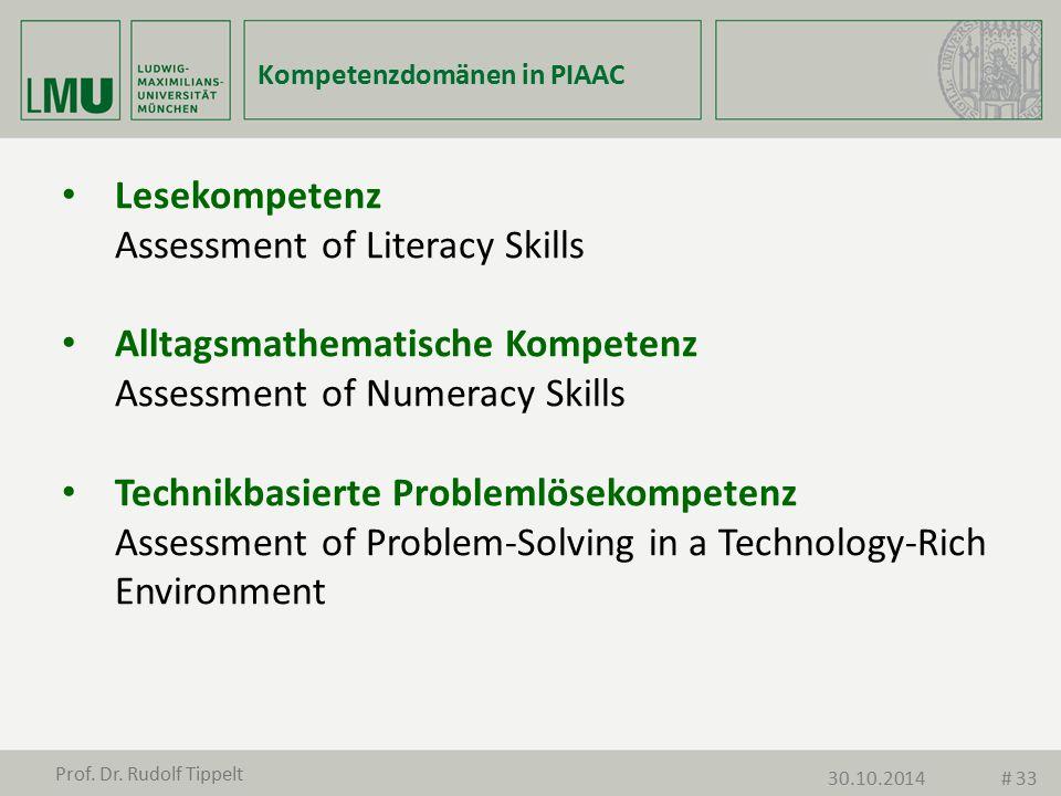 Kompetenzdomänen in PIAAC Lesekompetenz Assessment of Literacy Skills Alltagsmathematische Kompetenz Assessment of Numeracy Skills Technikbasierte Pro