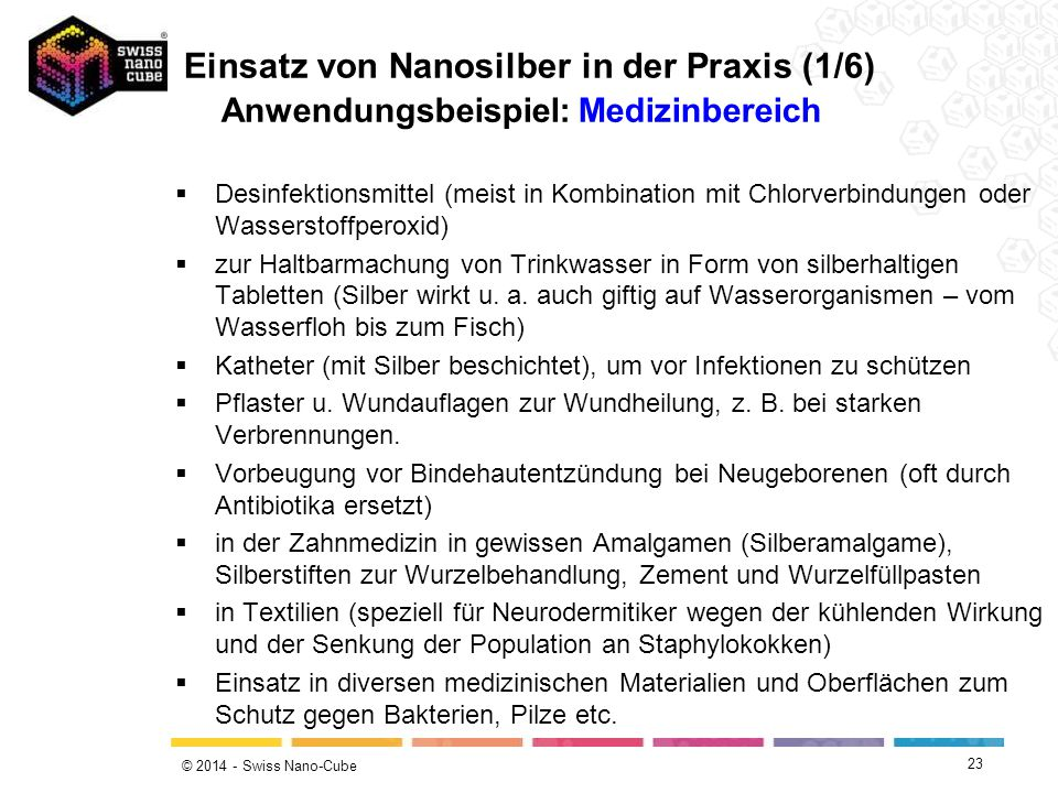 © 2014 - Swiss Nano-Cube 23  Desinfektionsmittel (meist in Kombination mit Chlorverbindungen oder Wasserstoffperoxid)  zur Haltbarmachung von Trinkw