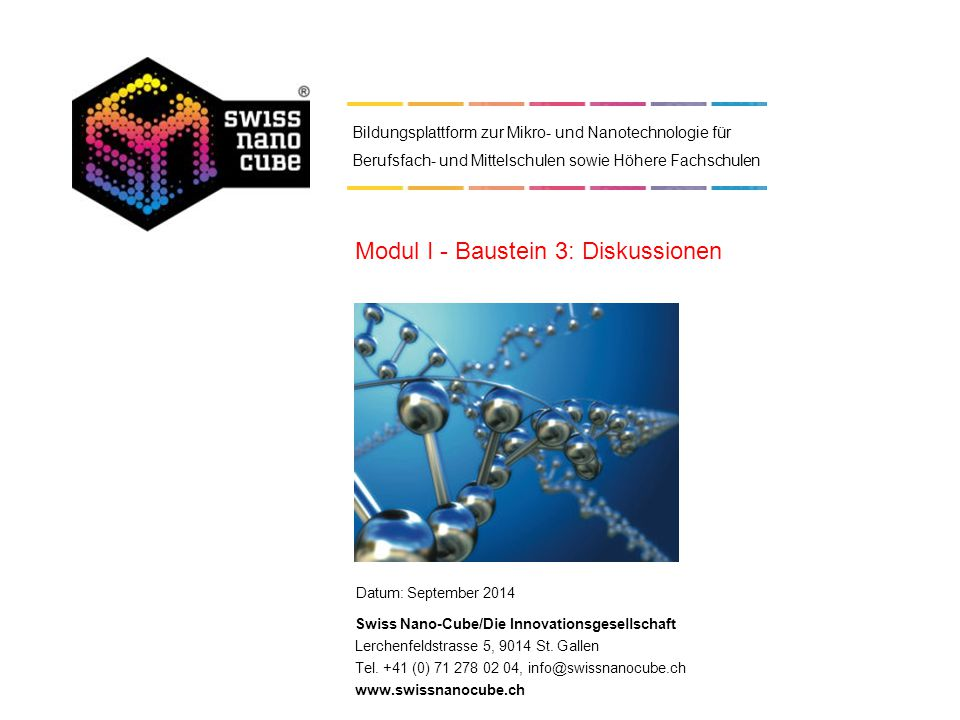 Datum: September 2014 Swiss Nano-Cube/Die Innovationsgesellschaft Lerchenfeldstrasse 5, 9014 St.