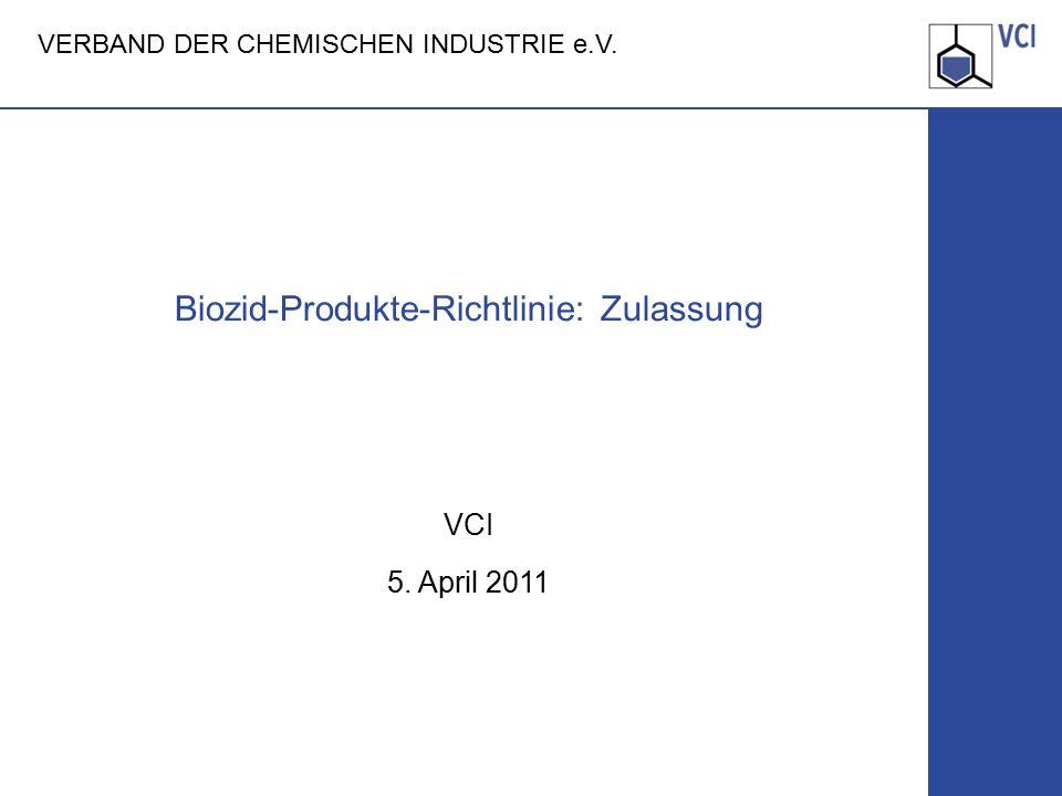 Biozid-Produkte-Richtlinie: Zulassung Seite 2 5.4.2011 VCI Übersicht Europa: 2000: Verordnungen der EU-Kommission zum Überprüfungsprogramm für derzeit auf dem Markt befindliche Wirkstoffe Deutschland: 2002:Umsetzung der Richtlinie in deutsches Recht Biozid-Gesetz:Die Bestimmungen der Richtlinie werden in das Chemikaliengesetz integriert.
