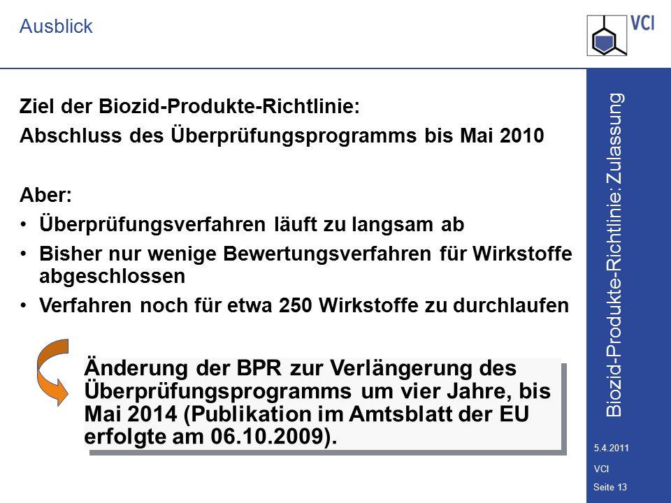 Biozid-Produkte-Richtlinie: Zulassung Seite 14 5.4.2011 VCI Biozid-Produkte-Richtlinie Zwei-Stufen-Verfahren 2.