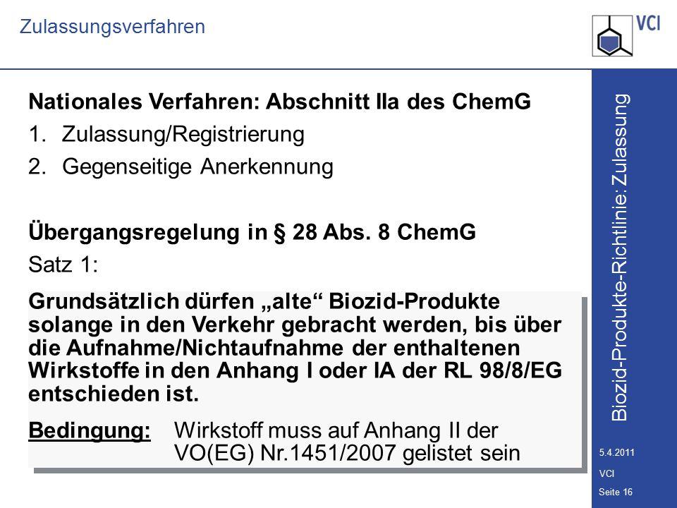 Biozid-Produkte-Richtlinie: Zulassung Seite 17 5.4.2011 VCI Zulassungsverfahren Übergangsregelung in § 28 Abs.