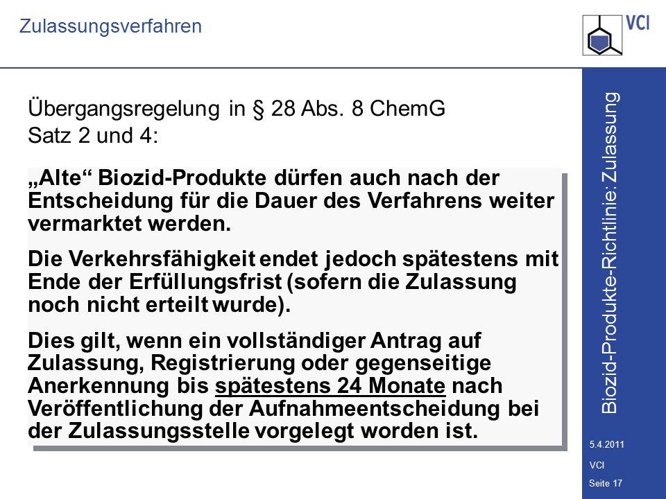 Biozid-Produkte-Richtlinie: Zulassung Seite 18 5.4.2011 VCI Zulassungsverfahren Entscheidung zur Aufnahme Aufnahme Anhang I oder IA z.B.