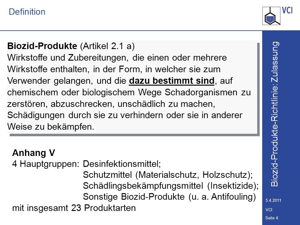 Biozid-Produkte-Richtlinie: Zulassung Seite 5 5.4.2011 VCI Biozid-Produkte-Richtlinie Zwei-Stufen-Verfahren 2.