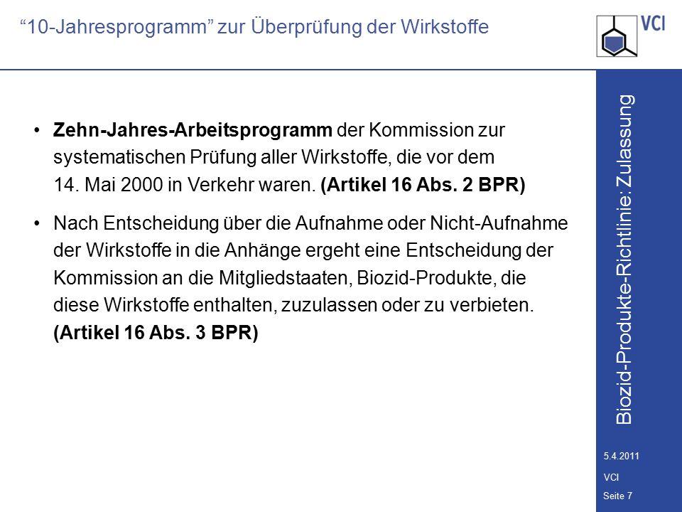 Biozid-Produkte-Richtlinie: Zulassung Seite 8 5.4.2011 VCI 10-Jahresprogramm zur Überprüfung der Wirkstoffe Erste Review-Verordnung (EG) Nr.
