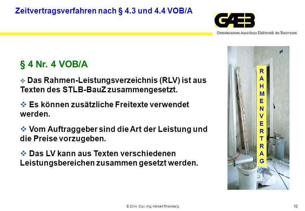 10 Gemeinsamen Ausschuss Elektronik im Bauwesen © 2014 Dipl.-Ing. Herbert Rheinberg RAHMENVERTRAGRAHMENVERTRAG Zeitvertragsverfahren nach § 4.3 und 4.