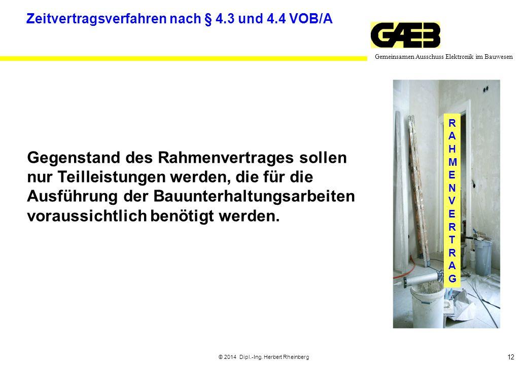 12 Gemeinsamen Ausschuss Elektronik im Bauwesen © 2014 Dipl.-Ing. Herbert Rheinberg Gegenstand des Rahmenvertrages sollen nur Teilleistungen werden, d