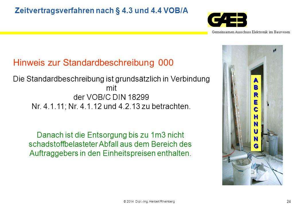 24 Gemeinsamen Ausschuss Elektronik im Bauwesen © 2014 Dipl.-Ing. Herbert Rheinberg ABRECHNUNG Hinweis zur Standardbeschreibung 000 Die Standardbeschr