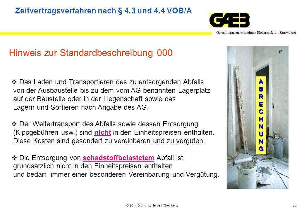 25 Gemeinsamen Ausschuss Elektronik im Bauwesen © 2014 Dipl.-Ing. Herbert Rheinberg ABRECHNUNG  Das Laden und Transportieren des zu entsorgenden Abfa
