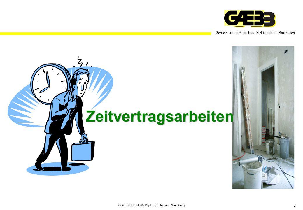 3 Gemeinsamen Ausschuss Elektronik im Bauwesen © 2013 BLB-NRW Dipl.-Ing. Herbert Rheinberg Zeitvertragsarbeiten